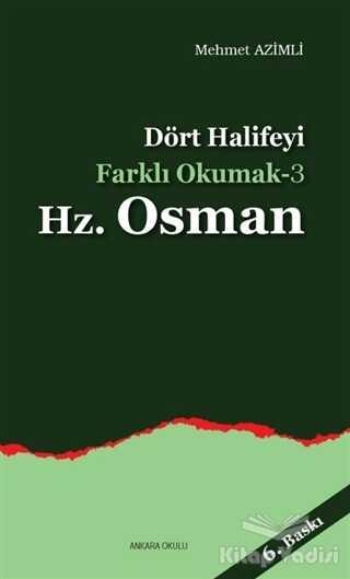 Ankara Okulu Yayınları - Dört Halifeyi Farklı Okumak 3 - Hz. Osman