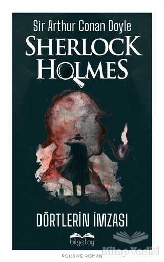 Bilgetoy Yayınları - Dörtlerin İmzası - Sherlock Holmes