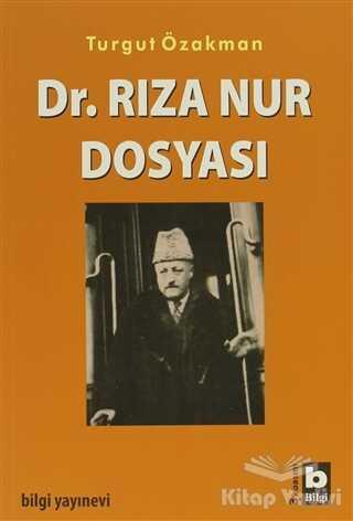 Bilgi Yayınevi - Dr. Rıza Nur Dosyası