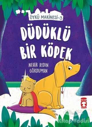 Timaş Çocuk - İlk Çocukluk - Düdüklü Bir Köpek - Öykü Makinesi 3