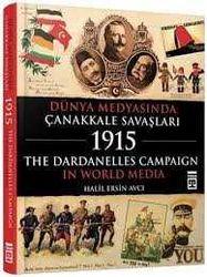 Timaş Yayınları - DÜNYA MEDYASINDA ÇANAKKALE SAVAŞLARI 1915 / HALİS ERSİN AVCI Timaş Yay.