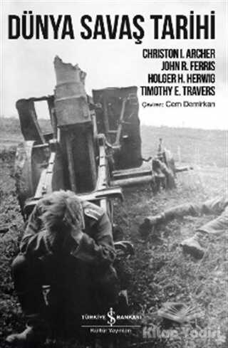 İş Bankası Kültür Yayınları - Dünya Savaş Tarihi