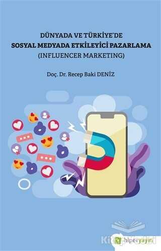 Hiperlink Yayınları - Dünya ve Türkiye'de Sosyal Medyada Etkileyici Pazarlama (Influencer Marketing)