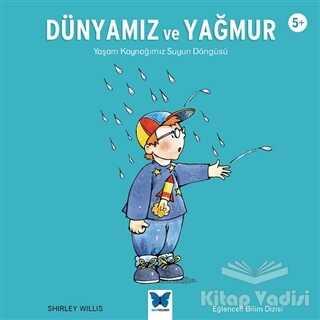 Mavi Kelebek Yayınları - Dünyamız ve Yağmur