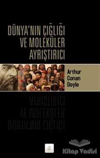 Kyrhos Yayınları - Dünya'nın Çığlığı ve Moleküler Ayrıştırıcı