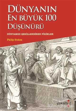 Yakamoz Yayınevi - Dünyanın En Büyük 100 Düşünürü