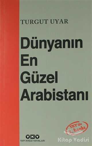 Yapı Kredi Yayınları - Dünyanın En Güzel Arabistanı