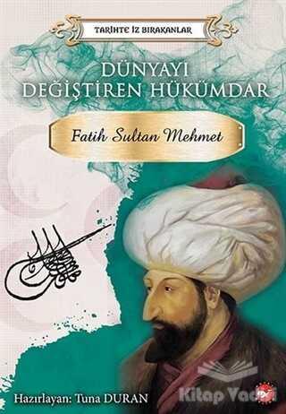 Beyaz Balina Yayınları - Dünyayı Değiştiren Hükümdar - Fatih Sultan Mehmet