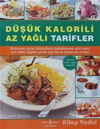 İş Bankası Kültür Yayınları - Düşük Kalorili Az Yağlı Tarifler
