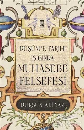 Timaş Yayınları - Düşünce Tarihi Işığında Muhasebe Felsefesi