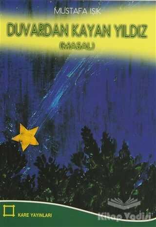 Kare Yayınları - Okuma Kitapları - Duvardan Kayan Yıldız