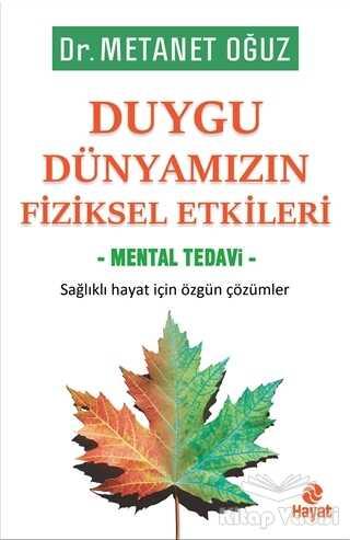 Hayat Yayınları - Duygu Dünyamızın Fiziksel Etkileri - Mental Tedavi