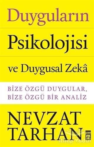 Timaş Yayınları - Duyguların Psikolojisi ve Duygusal Zeka
