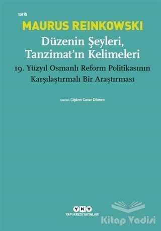 Yapı Kredi Yayınları - Düzenin Şeyleri, Tanzimat'ın Kelimeleri