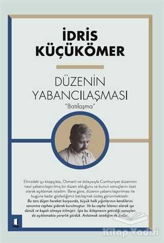 """Kapı Yayınları - Düzenin Yabancılaşması """"Batılaşma"""""""