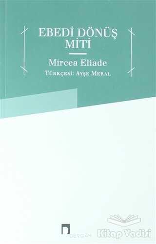 Dergah Yayınları - Ebedi Dönüş Miti