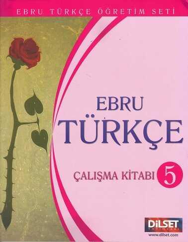 Dilset Ebru Türkçe Eğitim - EBRU TÜRKÇE 5 ÇALIŞMA KİTABI