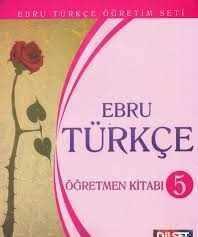 Dilset Ebru Türkçe Eğitim - EBRU TÜRKÇE 5 ÖĞRETMEN KİTABI