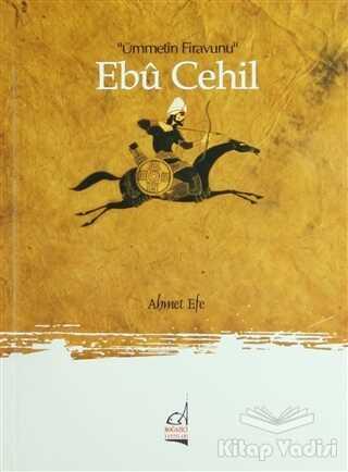 Boğaziçi Yayınları - Ebu Cehil