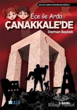 Bulut Yayınları - Ece ile Arda Çanakkale'de