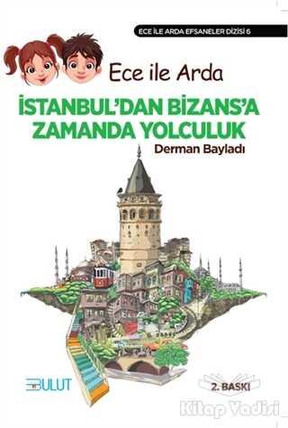 Bulut Yayınları - Ece ile Arda İstanbul'dan Bizans'a Zamanda Yolculuk