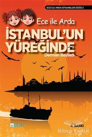 Bulut Yayınları - Ece ile Arda İstanbul'un Yüreğinde