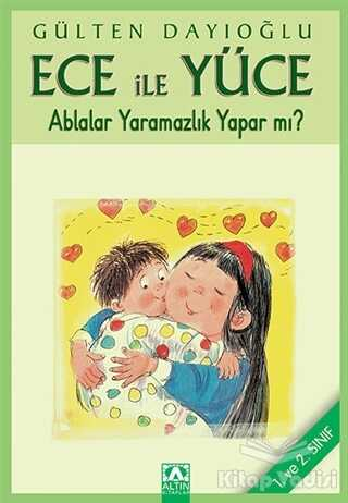Altın Kitaplar - Çocuk Kitapları - Ece İle Yüce - Ablalar Yaramazlık Yapar mı?