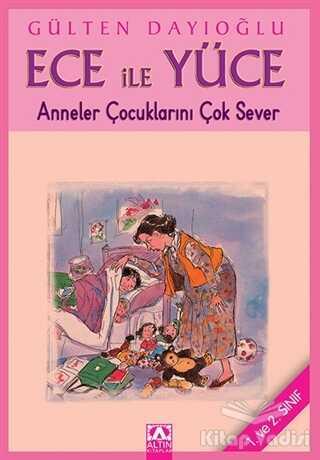 Altın Kitaplar - Çocuk Kitapları - Ece ile Yüce - Anneler Çocuklarını Çok Sever