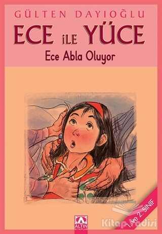 Altın Kitaplar - Çocuk Kitapları - Ece ile Yüce - Ece Abla Oluyor