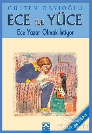 Altın Kitaplar - Çocuk Kitapları - Ece ile Yüce - Ece Yazar Olmak İstiyor