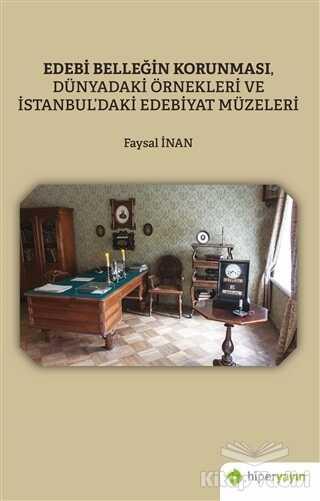 Hiperlink Yayınları - Edebi Belleğin Korunması, Dünyadaki Örnekleri ve İstanbul'daki Edebiyat Müzeleri