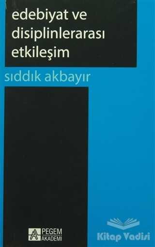 Pegem Akademi Yayıncılık - Akademik Kitaplar - Edebiyat ve Disiplinlerarası Etkileşim