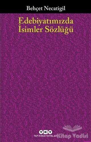 Yapı Kredi Yayınları - Edebiyatımızda İsimler Sözlüğü