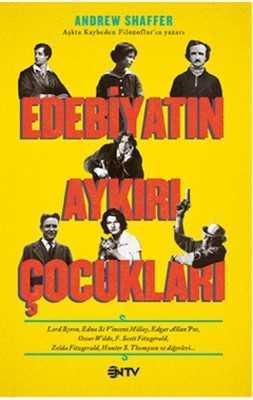 NTV Yayınları - Edebiyatın Aykırı Çocukları / Andrew Shaffer