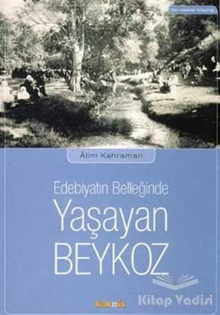 Kaknüs Yayınları - Edebiyatın Belleğinde Yaşayan Beykoz