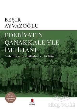 Kapı Yayınları - Edebiyatın Çanakkale'yle İmtihanı