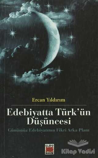 Elips Kitap - Edebiyatta Türk'ün Düşüncesi