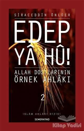 Semerkand Yayınları - Edep Ya Hu! (Cilt 2)
