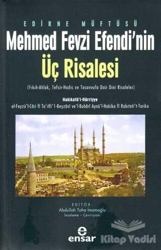 Ensar Neşriyat - Edirne Müftüsü Mehmed Fevzi Efendi'nin Üç Risalesi
