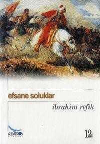 Albatros Dergisi Yayınları - Efsane Soluklar / İbrahim Refik Albatros Yay.