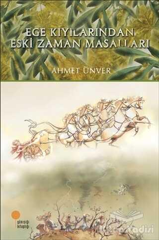 Günışığı Kitaplığı - Ege Kıyılarından Eski Zaman Masalları