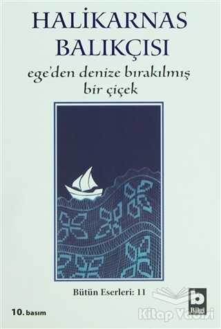 Bilgi Yayınevi - Ege'den Denize Bırakılmış Bir Çiçek
