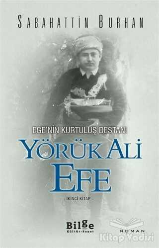Bilge Kültür Sanat - Ege'nin Kurtuluş Destanı Yörük Ali Efe (İkinci Kitap)