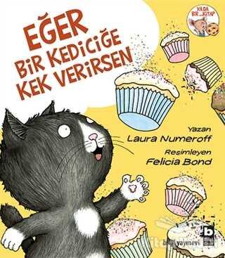Bilgi Yayınevi - Eğer Bir Kediciğe Kek Verirsen