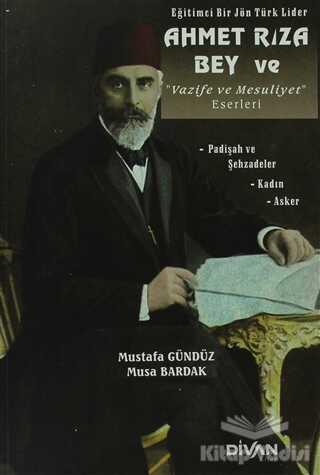 Divan Kitap - Eğitimci Bir Jön Türk Lider Ahmet Rıza Bey ve Vazife ve Mesuliyet Eserleri