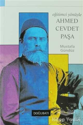 Doğu Batı Yayınları - Eğitimci Yönüyle Ahmed Cevdet Paşa