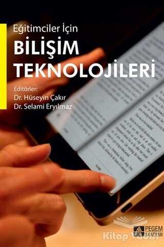 Pegem Akademi Yayıncılık - Akademik Kitaplar - Eğitimciler İçin Bilişim Teknolojileri
