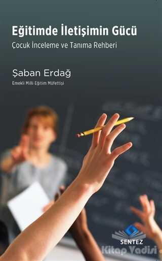 Sentez Yayınları - Eğitimde İletişimin Gücü