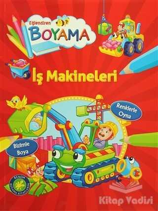 Parıltı Yayınları - Eğlendiren Boyama - İş Makineleri