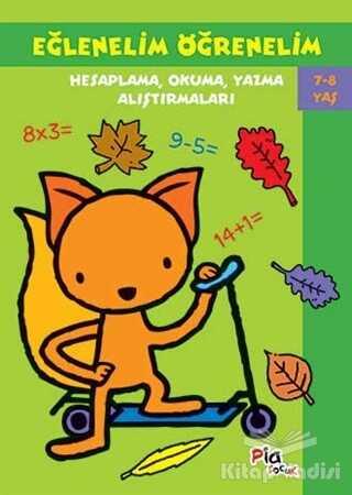 Pia Çocuk Yayınları - Eğlenelim Öğrenelim 7 - 8 Yaş